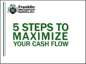 5 Steps to Maximize Your Cash Flow