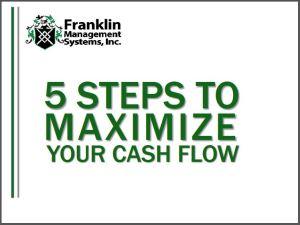 5 Steps to Maximize Your Cash Flow